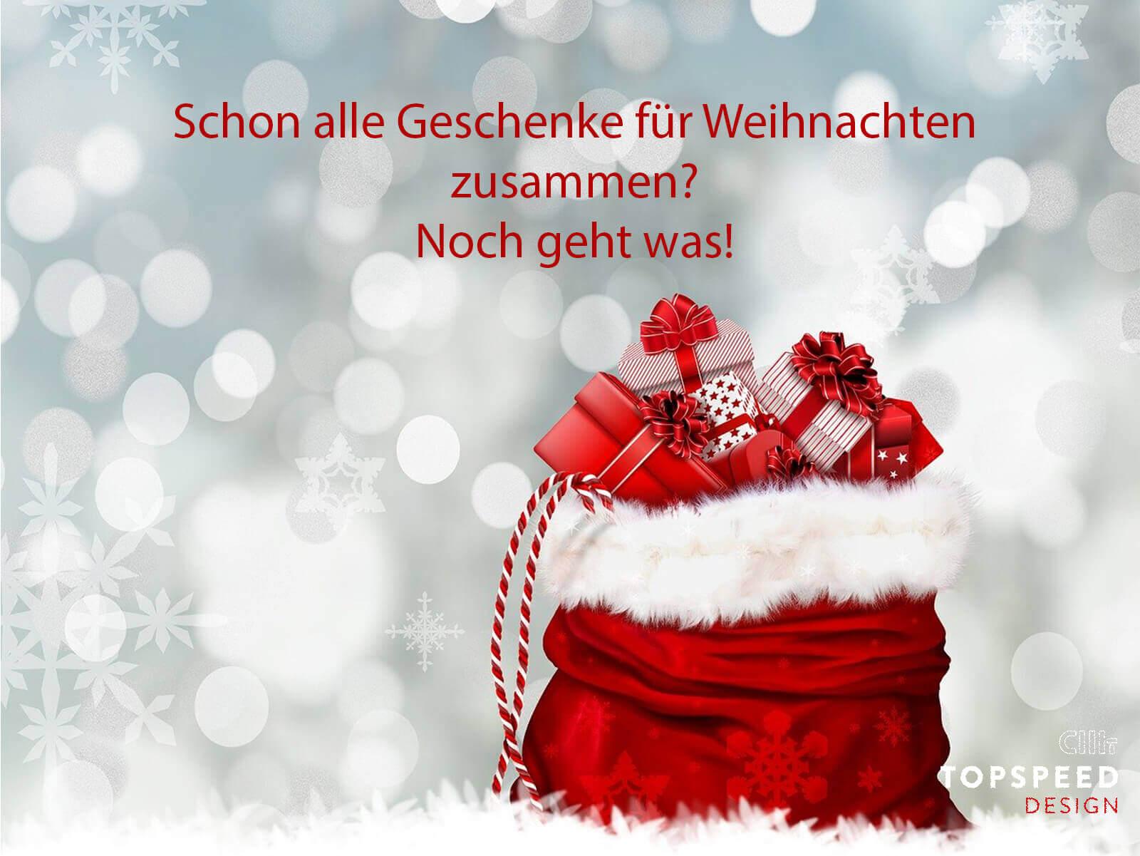 Schon alle Weihnachtsgeschenke zusammen? | Topspeed-Design by Bernhard Schmidt